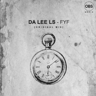 Da Lee LS – FYF (Original Mix)