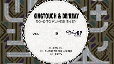 KingTouch & De'KeaY – Piano To The World