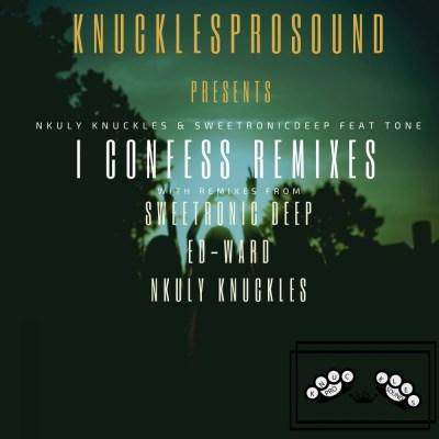 Nkuly Knuckles & SweetRonic Deep – I Confess (Ed-Ward Remix)