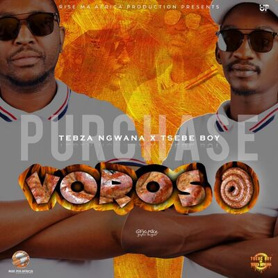 Tsebe Boy & Tebza Ngwana – Voroso ft. Le Ray x White Nigh