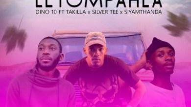 Dino 10 – Nayoke Leyompahla ft. Takilla, Silver Tee & Siyamthanda