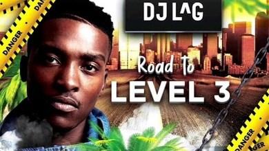 Dj Lag – Road To Level 3 (Mixtape)