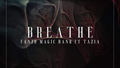 Fanzo Magic-Hand – Breathe ft. Tazia