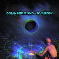 Ocean Deep – Somebody (Oscar P Dub) ft. Seko