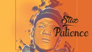 Stix – Patience ft. DJ Tears PLK