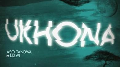 Aso Tandwa – Ukhona (Incl. Remixes) ft. Lizwi