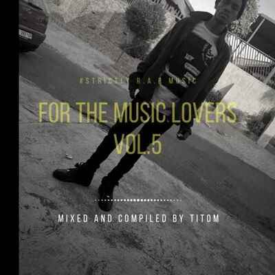 TitoM – For The Music Lovers Vol 5 (Strictly R.A.R Music)