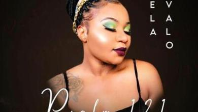 Avela Mvalo – Psalm 121 ft. Nwaiiza Nande & Sheshamore