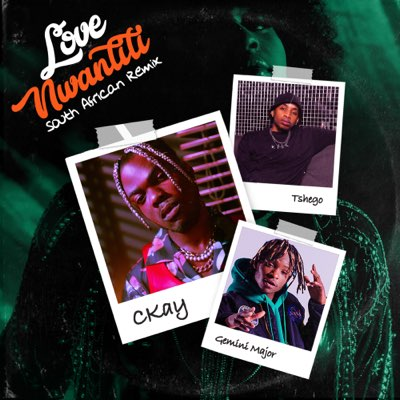 CKay – Love Nwantiti ft. Gemini Major & Tshego (South African Remix)