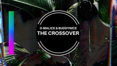 D-Malice & Buddynice – The Crossover