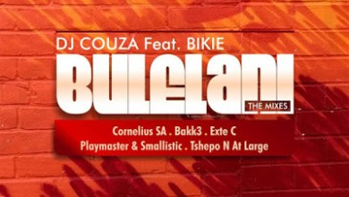 DJ Couza – Bulelani (Exte C Remix) ft. Bikie