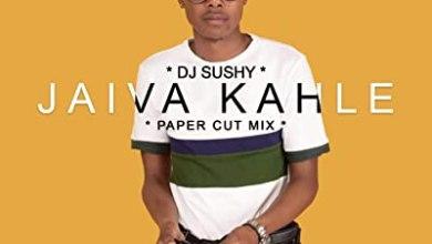 DJ Sushy – Jaiva Kahle ft. Bongani MP, Cheezi J & Beatfoctor Da Vince