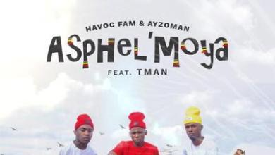 Havoc Fam & Ayzoman – Asphel'moya ft. Tman