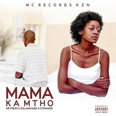 Mc Records KZN – Mama Ka Mtho