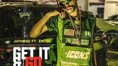 JayHood – Get It And Go ft. Emtee
