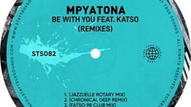 Mpyatona – Be With You (Chronical Deep Remix) Ft. Katso