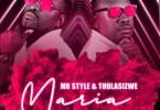 Mr Style & Thulasizwe – Maria