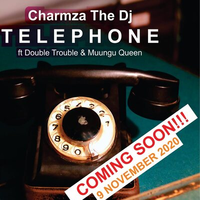 Charmza The Dj – Telephone Ft. Double Trouble & Muungu Queen