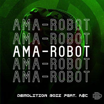 Demolition Boiz – Ama Robot Ft. A&C