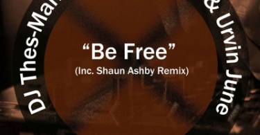DJ Thes-Man, Anthony Carey & Urvin June – Be Free