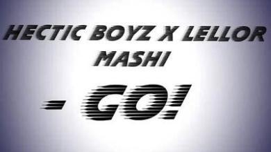 Hectic Boyz & LelloR Mashi – Go