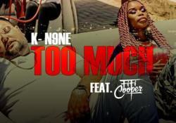 K-N9ne – Too Much ft. Fifi Cooper
