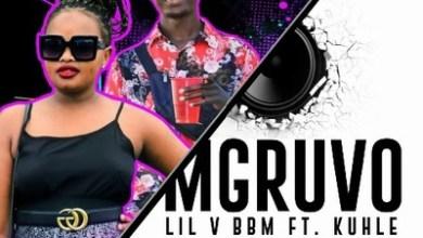 Lil V BBM – Mgruvo ft. Kuhle