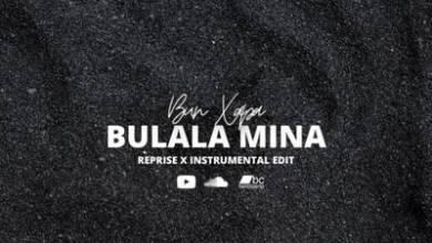 Bun Xapa – Bulala Mina (Spiritual Reprise)