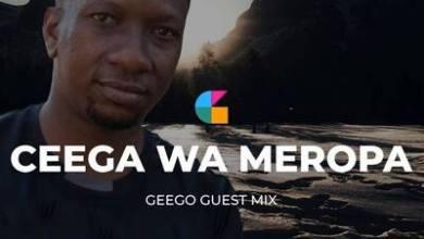 Ceega Wa Meropa – Geego Guest Mix 2021