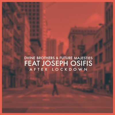Dvine Brothers & Future Majesties – After Lockdown ft. Joseph Osifis
