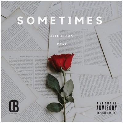 2Lee Stark – Sometimes ft. Viwe