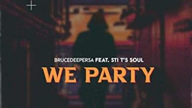 BruceDeeperSA – We Party ft. STI T's Soul (Original Mix)