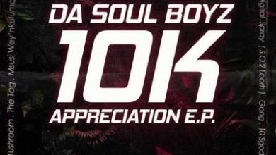 Da Soul Boyz – 10K Appreciation EP
