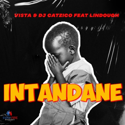 DJ Catzico & Vista – Intandane ft. Lindough