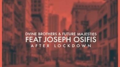 D'vine Brothers & Future Majesties – After Lockdown ft. Joseph Osifis