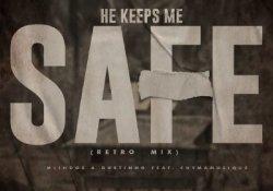 Mlindos & Dustinho – He Keeps Me Safe (Retro Mix) ft. Chymamusique