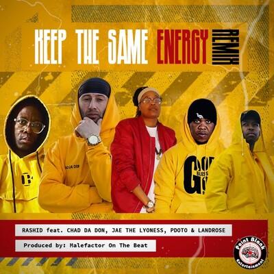 Rashid Kay – Keep The Same Energy (Remix) ft. PdotO, Chad Da Don, Landrose & Jae The Lyoness