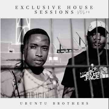 Ubuntu Brothers – Exclusive House Sessions Vol 70 Mix