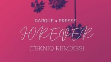 Darque – Forever (TekniQ Remixes) ft. Presss