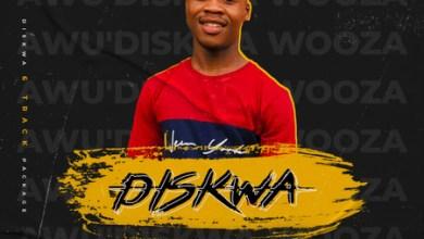 Diskwa Woza – Diskwa 6 Track Package