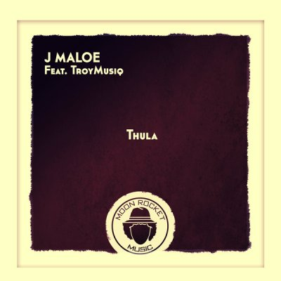 J Maloe – Thula (Main Mix) ft. TroyMusiq