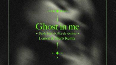 Nico De Andrea – Ghost In Me (Lemon & Herb Remix)