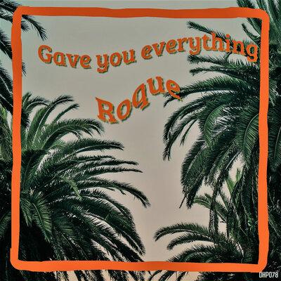 Roque – Gave You Everything (Original Mix)