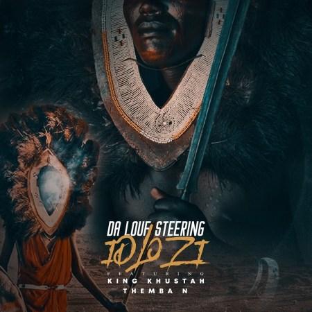 Da Louf Steering – Idlozi ft. King Khustah & Themba N