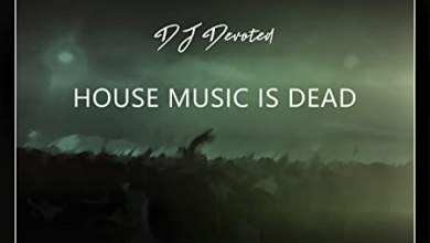 DJ Devoted – House Music Is Dead (Original Mix)