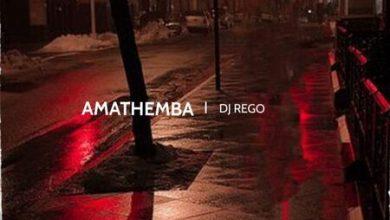 Dj Rego – Amathemba