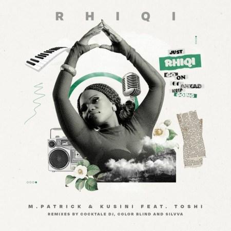 M.Patrick & Kusini – Rhiqi ft. Toshi (Original Mix)