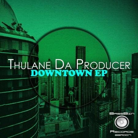 Thulane Da Producer – Downtown EP