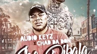 Audio Keyz & Chad Da Don – Ska Dibala (Remix)