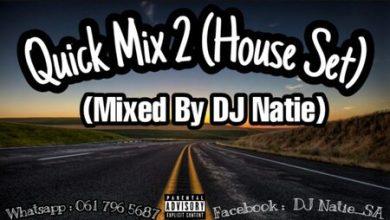 DJ Natie – Quick Mix 2 (House Set)